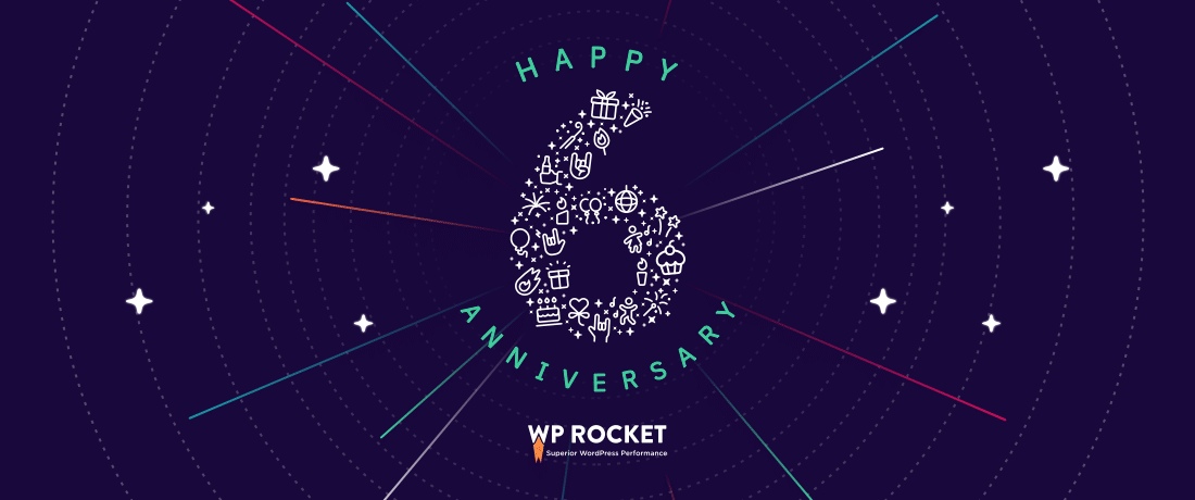WP Rocket 6th Anniversary
