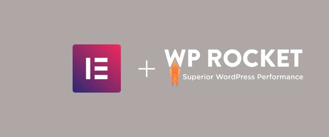 Elementor and WP Rocket